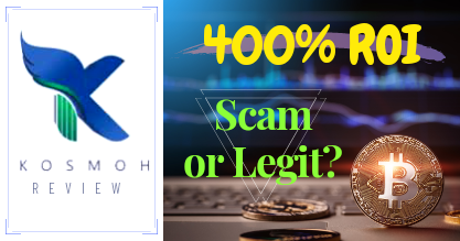 Kosmoh Review – (2020) Legit 400% ROI Biz or Ponzi Scam?