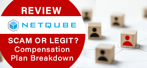 NetQube Review – Scam Or Legit? Compensation Plan Breakdown