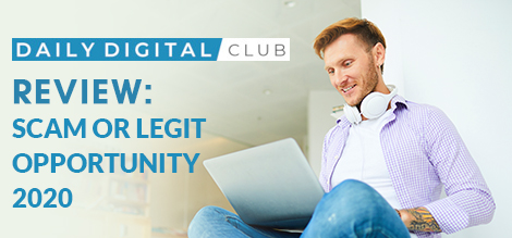 Daily Digital Club Review – Scam Or Legit Opportunity 2020?