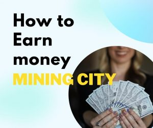 Earn money with Mining City